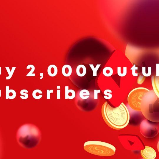 2,000 youtube subscribers